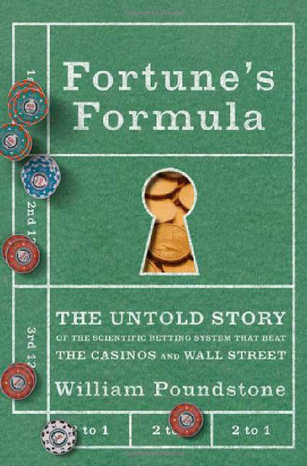Fortune's Formula: The Untold Story of the Scientific Betting System That Beat the Casinos and Wall Street book cover