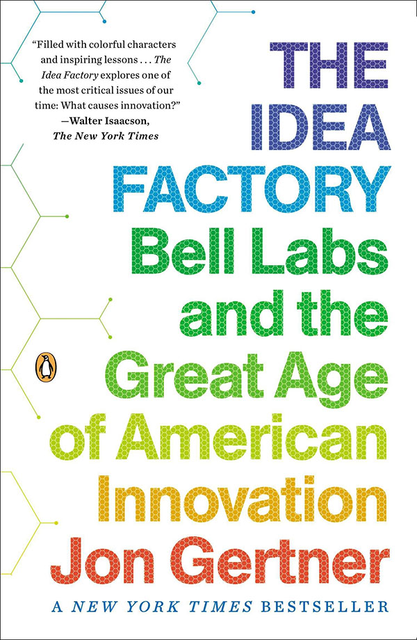The Idea Factory: Bell Labs and the Great Age of American Innovation book cover